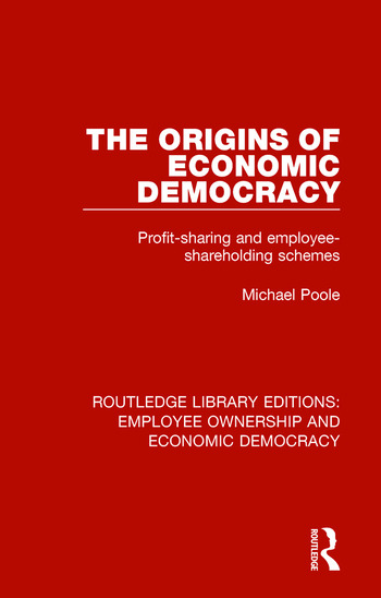 The Origins of Economic Democracy Profit Sharing and Employee Shareholding Schemes book cover