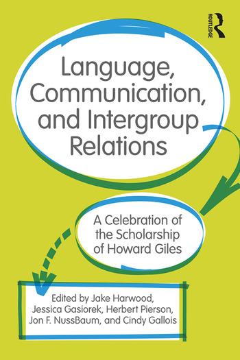 Language, Communication, and Intergroup Relations A Celebration of the Scholarship of Howard Giles book cover