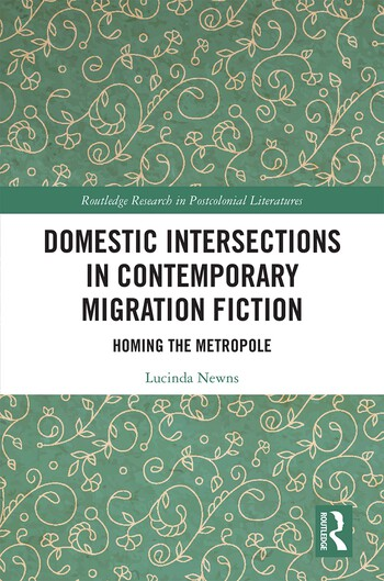 Domestic Intersections in Contemporary Migration Fiction Homing the Metropole book cover