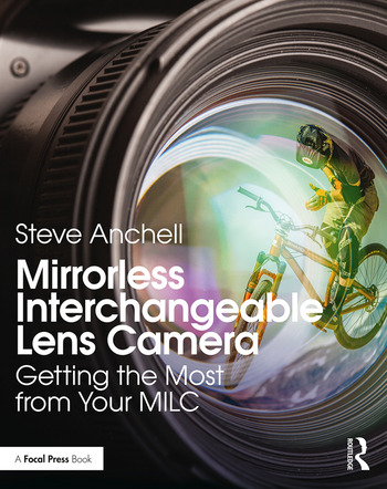 Mirrorless Interchangeable Lens Camera Getting the Most from Your MILC book cover