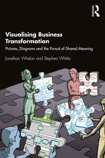 Visualising Business Transformation Pictures, Diagrams and the Pursuit of Shared Meaning book cover