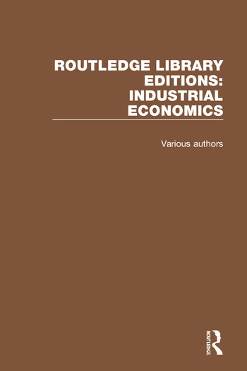 Routledge Library Editions: Industrial Economics book cover