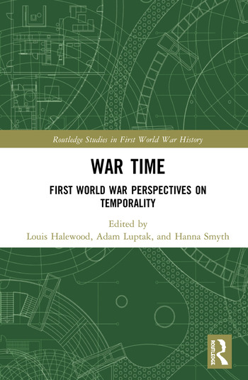 War Time First World War Perspectives on Temporality book cover