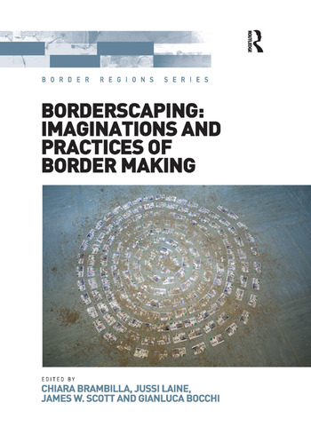 Borderscaping: Imaginations and Practices of Border Making book cover
