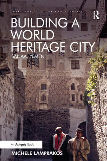 Building a World Heritage City Sanaa, Yemen book cover