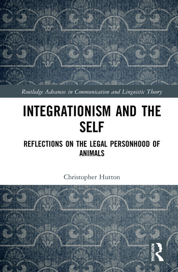 Integrationism and the Self Reflections on the Legal Personhood of Animals book cover
