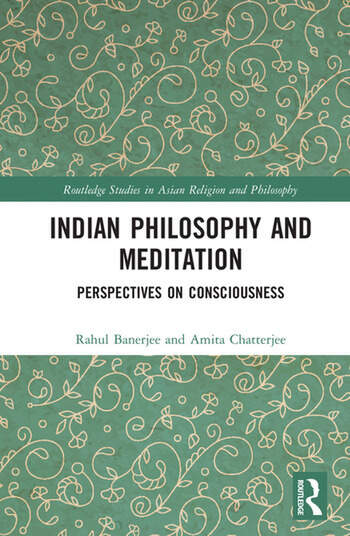 Indian Philosophy and Meditation Perspectives on Consciousness book cover