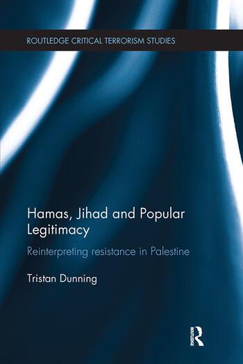 Hamas, Jihad and Popular Legitimacy Reinterpreting Resistance in Palestine book cover