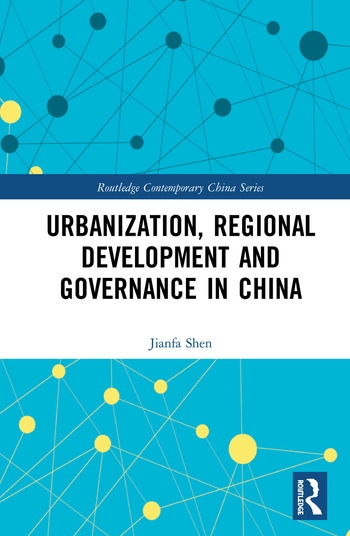 Urbanization, Regional Development and Governance in China book cover