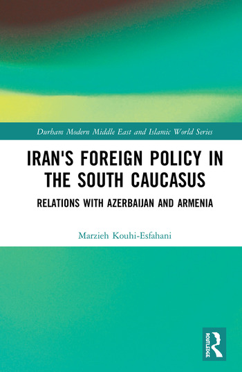 Iran's Foreign Policy in the South Caucasus Relations with Azerbaijan and Armenia book cover