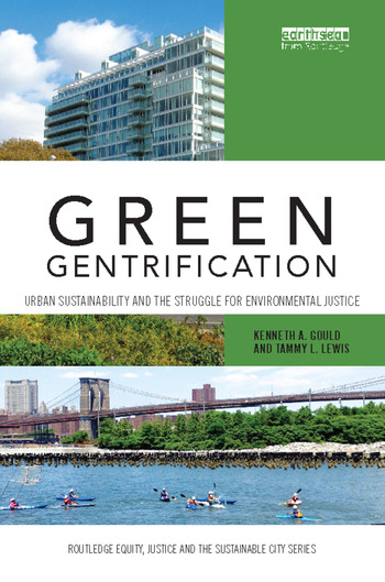 Green Gentrification Urban sustainability and the struggle for environmental justice book cover