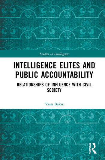 Intelligence Elites and Public Accountability Relationships of Influence with Civil Society book cover