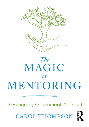 The Magic of Mentoring Developing Others and Yourself book cover