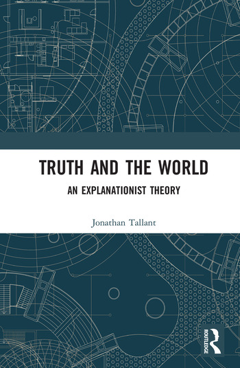 Truth and the World An Explanationist Theory book cover