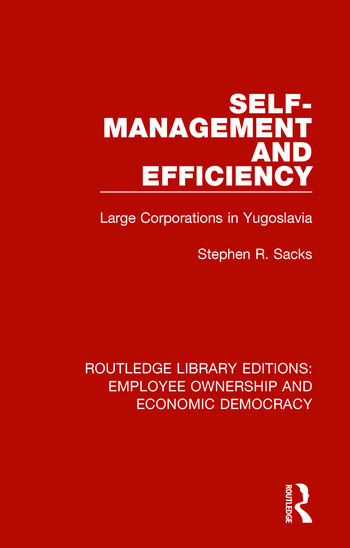 Self-Management and Efficiency Large Corporations in Yugoslavia book cover