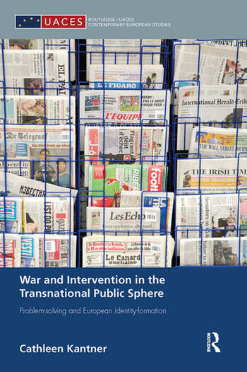 War and Intervention in the Transnational Public Sphere Problem-solving and European identity-formation book cover
