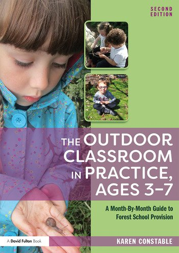 The Outdoor Classroom in Practice, Ages 3–7 A Month-By-Month Guide to Forest School Provision book cover