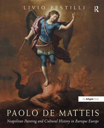 Paolo de Matteis Neapolitan Painting and Cultural History in Baroque Europe book cover