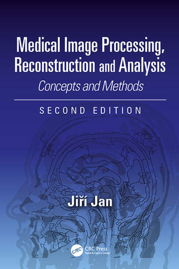 Medical Image Processing, Reconstruction and Analysis Concepts and Methods, Second Edition book cover