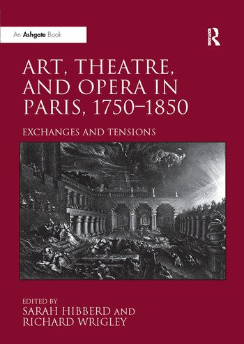 Art, Theatre, and Opera in Paris, 1750-1850 Exchanges and Tensions book cover