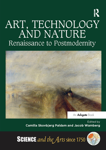 Art, Technology and Nature Renaissance to Postmodernity book cover