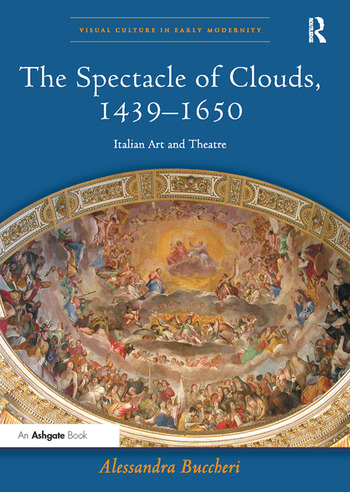 The Spectacle of Clouds, 1439–1650 Italian Art and Theatre book cover