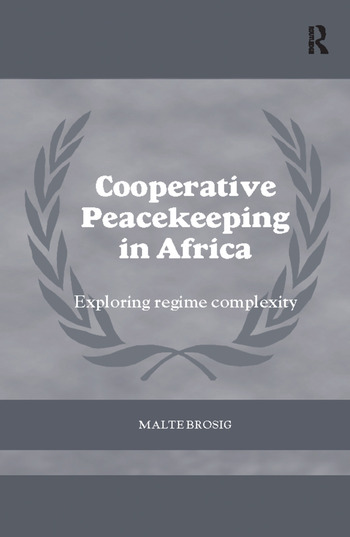 Cooperative Peacekeeping in Africa Exploring Regime Complexity book cover
