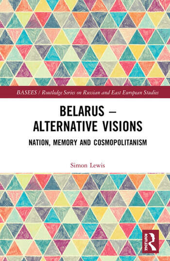 Belarus - Alternative Visions Nation, Memory and Cosmopolitanism book cover