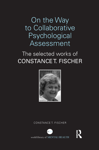 On the Way to Collaborative Psychological Assessment The Selected Works of Constance T. Fischer book cover