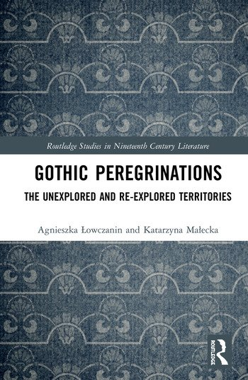 Gothic Peregrinations The Unexplored and Re-explored Territories book cover