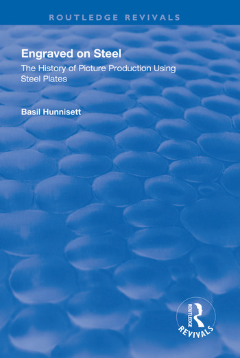 Engraved on Steel: History of Picture Production Using Steel Plates History of Picture Production Using Steel Plates book cover