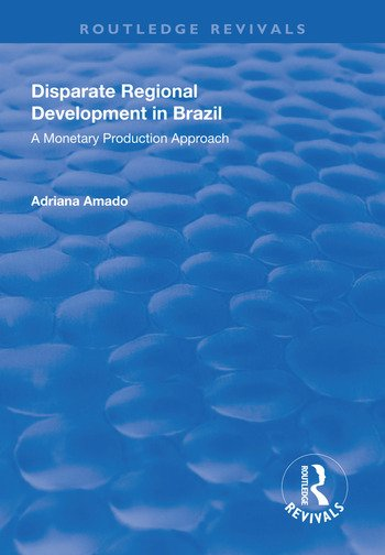 Disparate Regional Development in Brazil A Monetary Production Approach book cover