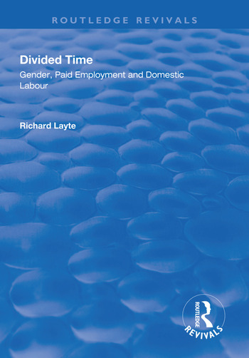Divided Time Gender, Paid Employment and Domestic Labour book cover