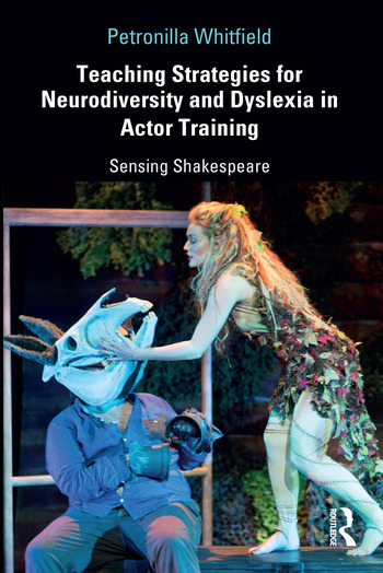 Teaching Strategies for Neurodiversity and Dyslexia in Actor Training Sensing Shakespeare book cover
