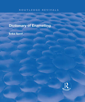 Dictionary of Enamelling History and Techniques book cover