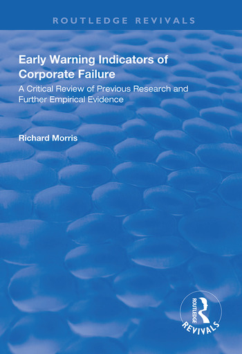 Early Warning Indicators of Corporate Failure A Critical Review of Previous Research and Further Empirical Evidence book cover