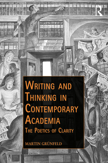 Writing and Thinking in Contemporary Academia The Poetics of Clarity book cover