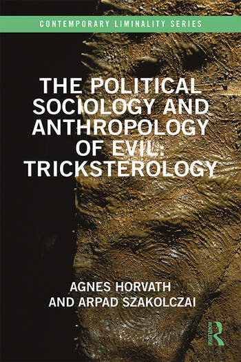 The Political Sociology and Anthropology of Evil: Tricksterology book cover
