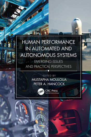 Human Performance in Automated and Autonomous Systems Emerging Issues and Practical Perspectives book cover