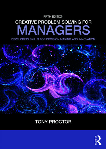 Creative Problem Solving for Managers Developing Skills for Decision Making and Innovation book cover