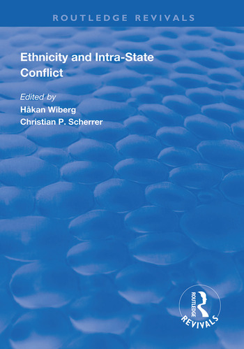 Ethnicity and Intra-State Conflict Types, Causes and Peace Strategies book cover