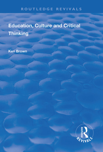 Education, Culture and Critical Thinking book cover
