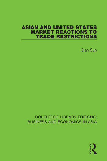Asian and United States Market Reactions to Trade Restrictions book cover