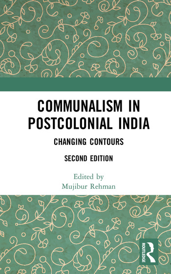 Communalism in Postcolonial India Changing contours book cover