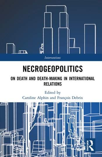 Necrogeopolitics On Death and Death-Making in International Relations book cover