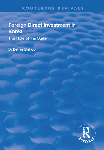 Foreign Direct Investment in Korea The Role of the State book cover