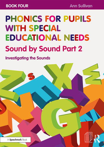 Phonics for Pupils with Special Educational Needs Book 4: Sound by Sound Part 2 Investigating the Sounds book cover