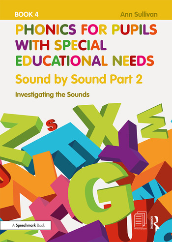 Phonics for Pupils with Special Educational Needs Book 5: Sound by Sound Part 3 Exploring the Sounds book cover