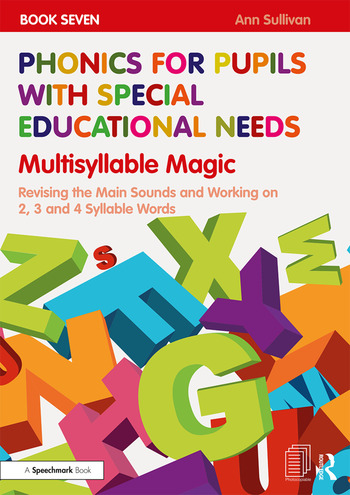 Phonics for Pupils with Special Educational Needs Book 7: Multisyllable Magic Revising the Main Sounds and Working on 2, 3 and 4 Syllable Words book cover
