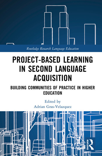Project-Based Learning in Second Language Acquisition Building Communities of Practice in Higher Education book cover